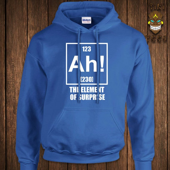 Ah! the element of surprise periodic table funny adults hooded sweatshirt gZKzpzr