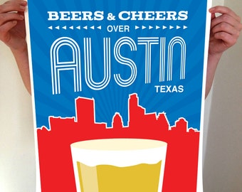 Austin, Texas Skyline, Beers and Cheers over Austin, Austin Art, Austin Print, Austin Poster, Austin Skyline, Austin Texas, Austin SIgn
