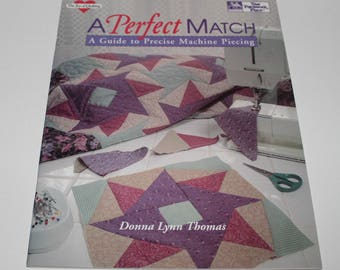 A Pefect Match Quilting Book, Machine Piecing Book, Sewing Book, Quilting Book, How To book