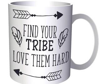 Find Your Tribe. Love Them Hard 11oz Mug j768