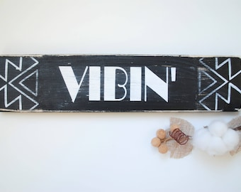 Vibin. Good Vibes. Wood Wall Art. Wood Signs. Aztec Sign. Aztec Decor. Wood Signs Sayings. Home Decor. Custom Wood Signs. Wall Hanging.