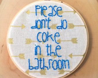Framed Blue Please Don't Do Coke In The Bathroom Embroidery With Gold Arrow Fabric, Finished Piece