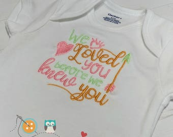 We loved you before we knew you baby body suit- embroidered onesie  for baby girl- pink, mint and gold thread on white body suit- babyshower