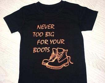 Boys, girls, toddler, adult, teenager, baby song quote never too big for your boots tee tshirt top stormzy