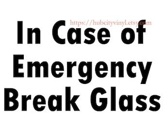 In Case of Emergency Vinyl Decal