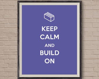 Lego Birthday, Lego Print, Lego Art, Birthday Gift, Keep Calm And Build On, Keep Calm, keep calm poster, personalized gift, unique gift