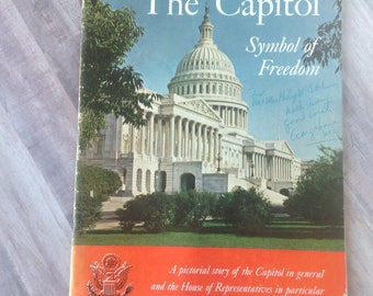The Capitol, Symbol of Freedom, A Pictoral Story of the Capitol in General and the House of Representatives in Particular, autographed