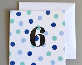 6th Birthday Card -6 - Sixth Birthday Card in Blue Polka Dot - age 6 card for boys