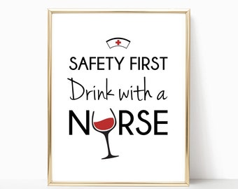 Safety First Drink With A Nurse Download Printable Downloadable Print Prints Decor Signs Poster Wine Nursing School Gift Gifts Funny Humor