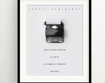 "Vintage Typewriter Ernest Hemingway  Print - ""There is nothing to writing. All you do is sit down at a typewriter and bleed."" Quote. Writing"
