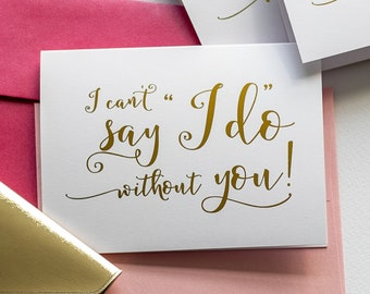 "I Can't Say ""I Do"" Without You! - Reader Card - Will You Be My Reader Cards - Reader Proposal - Ask Reader - Story Gold Foil Wedding Cards"
