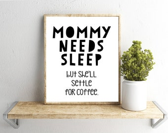 Printable Wall Art, Mommy Needs Sleep Quote, Home Decor, Instant Download
