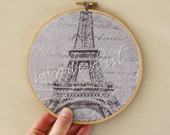 Wanderlust Embroidery Hoop // Travel Wall Art // Paris Wall Decor // Paris Art // Gift for Traveler // 6 Inch Hoop