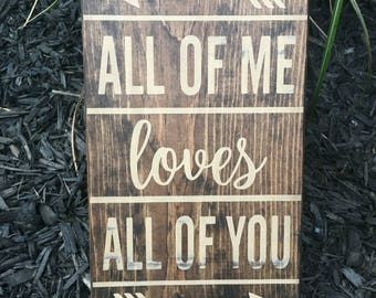 All of me loves all of you sign. Wedding sign, Wedding decor, Anniversary gift, Farmhouse decor, Valentines day,Farmhouse style,Gift for her