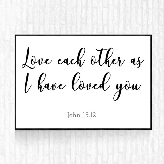 Love Each Other As I Have Loved You: Christian Decor Love Each Other As I Have Loved You John