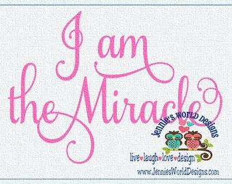 I am the Miracle - Script Fancy SVG  Cut File
