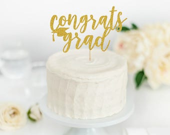 Congrats Grad Cake Topper - Congrats Grad - Graduation Party Decorations - Graduation Cake Topper - 2018 Grad Party - 2018 Graduation