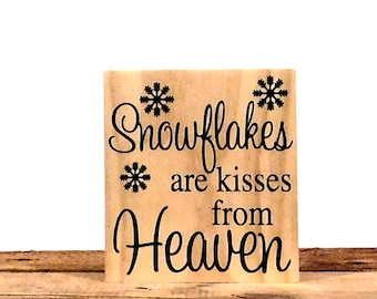 "Snowflakes Are Kisses From Heaven Wooden Sign, 8"" x 7.25"", Small Shelf Sitter Or Wall Hanging"