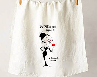 "Wine Is The Answer  Flour Sack Tea Towel, A Must Have For All Wine Lovers, The Perfect Housewarming or Hostess Gift, 29"" x 28"""