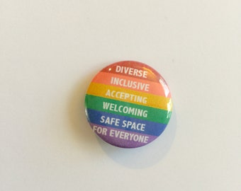 """Diverse Inclusive Accepting Welcoming Safe Space for Everyone 1"""" pin"""