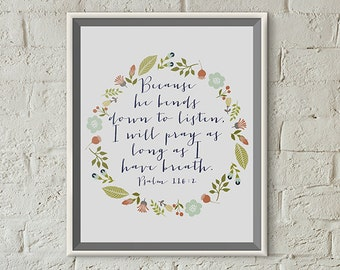 Scripture Print 8x10 or 5x7 - Psalm 116:2