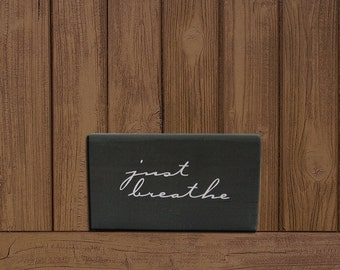 Just Breathe. Wood Block Home Decor