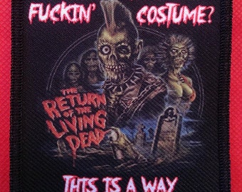 "The Return of the Living Dead ""f@ckin costume"" horror Movie Patch 4.5"" x 3"" Horror Zombie Movie Patch NEW"