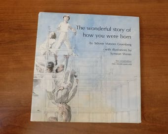 The Wonderful Story of How You Were Born by Sidonie Matsner Gruenberg with illustrations by Symeon Shimin p.1970 vintage children's book