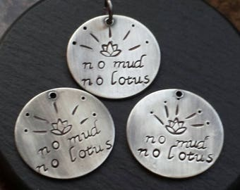 Custom No mud no lotus keychain - hand stamped - purse charm - necklace no mud no lotus - Inspirational - silver necklace