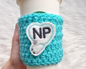 Nurse Practitioner Cup Sleeve, Nurse Practitioner Coffee Cozy, Nurse Practitioner Gift