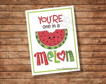 You're ONE in a MELON, Valentine, Teacher, Gift Tag, Classroom Gift tag, birthday, favor, customizable- PR15-MELON