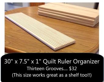 "Extra Long & Extra Wide -  QUILT RULER ORGANIZER Shelf  -  (13 Thin Grooves) -  ( 30"" x 7.5""  x 1"")  Ruler Holder    (Item # 3)"