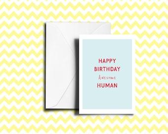 Happy Birthday Awesome Human Birthday Card