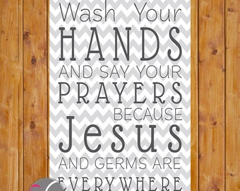 Wash Your Hands and Say Your Prayers Chevron Bathroom Wall Art  4x6 Digital JPEG Printable Instant Download (33_2)
