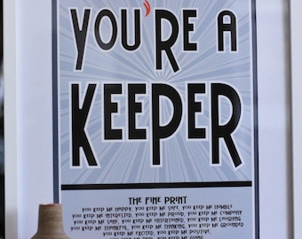 Valentines Day - You're A Keeper Print, Love, Home Decor, Poster