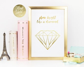 Shine Bright Like a Diamond, Real Gold Foil, Typography Print, Diamond Poster, Wall Art, Minimalist Poster, Gold Wall Art.