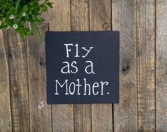 Fly Mother gift | Funny Mom quote | Small canvas sign with quote | New expectant mom present | black white bedroom decor|Farmhouse