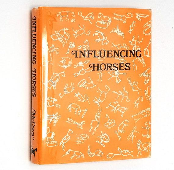 Influencing Horses by Emma McCrary 1973 Hardcover HC w/ Dust Jacket DJ - Caballas Publishers - Training Instruction