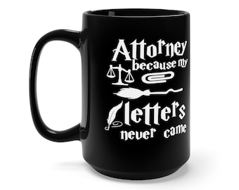 Attorney Because My Letters Never Cameblack Mug 15Oz