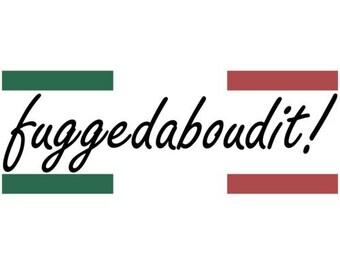 Fuggedaboudit! Italian Shirt