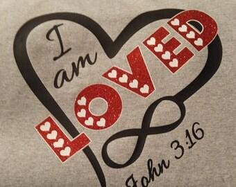 I am LOVED Infinitely John 3 16 Tshirt