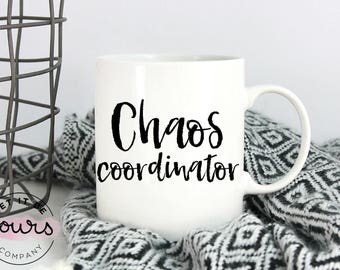 Chaos Coordinator - Gift For Coaches - Gift For Her - Gift For New Moms - Mom Coffee Mug - New Mom Gift - Funny Mom Mug- Teacher Mug - Coach