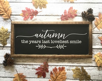 Autumn the Year's Last Loveliest Smile | Fall Decor | Rustic Fall Sign | Autumn Smile | Autumn Last Smile Sign