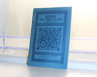 Antique Book Story of The Flag Circa 1911 Illustrated