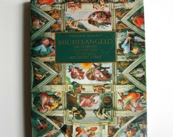 Michelangelo : the Complete Sculpture, Painting, Architecture / William E. Wallace - vintage book - coffee table book
