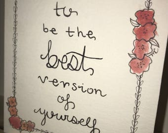 Strive to be the best version of yourself