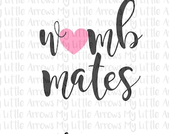 Womb mates SVG, DXF, EPS, png Files for Cutting Machines Cameo or Cricut - twin sister svg - twin sister shirt - womb mates cut file