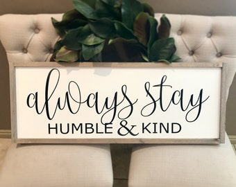 """MORE COLORS & SIZES 36x14 """"Always Stay Humble and Kind"""" / hand painted / wood sign / farmhouse style / rustic"""