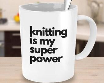 Crafty Coffee Mug Knitting is my Super Power Coworker Gift Knitting Gift Gifts Under 25 Knitting Gift
