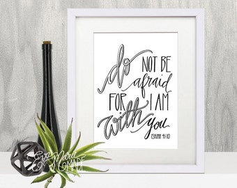Christian Printable Art, Bible Verse Art, Scripture Printable Art, Isaiah 41:10, Do Not Be Afraid for I am With You, black and white art